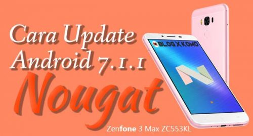 Cara Update Firmware Zenfone 3 Max ZC553KL Ke Android Nougat