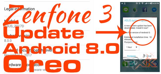 ASUS Zenfone 3 Dapat Upgrade Android 8 0 (Oreo) Lebih Dulu